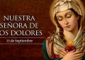 La Iglesia celebra a Nuestra Señora de los Dolores