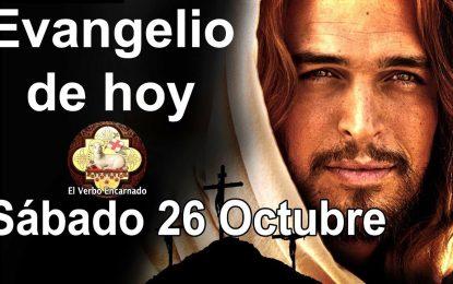 El Evangelio de hoy 26 de octubre