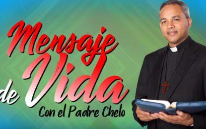 Mensaje de vida con el Padre Chelo